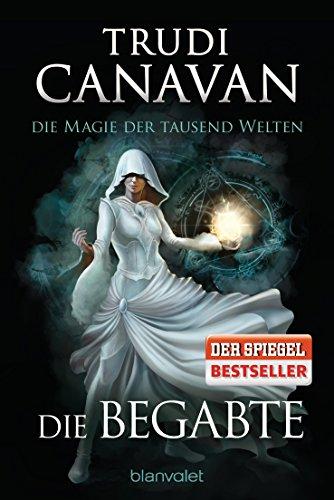 Die Magie der tausend Welten - Die Begabte: Roman