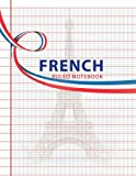 French Ruled Notebook: French Ruling For Handwriting, Calligraphers for Kids Student, Seyes Grid, Seyes Ruled Paper, 8.5 x 11 120 Pages Seye ... Ruled Paper Grid System School Graphing)