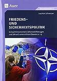 Friedens- und Sicherheitspolitik: kompetenzorientiert, lebensweltbezogen und aktuell unterrichten Klassen 11-13 (kompetenzorientiert unterrichten) - Joachim Schweizer