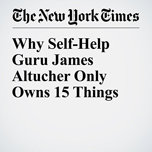 Why Self-Help Guru James Altucher Only Owns 15 Things audiobook cover art