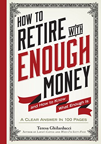 How to Retire with Enough Money: And How to Know What Enough Is (English Edition)