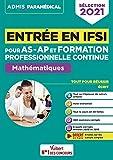 Entrée en IFSI pour AS-AP et formation professionnelle continue (FPC) - Mathématiques - 8 tutos offerts: Calculs simples - Sélection 2021 (2020)