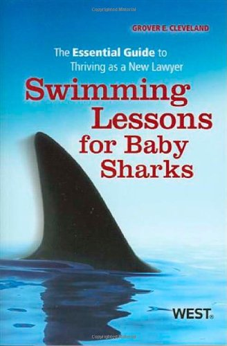 Swimming Lessons for Baby Sharks: The Essential Guide to Thriving As a New Lawyer