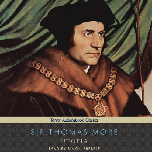 Utopia                   By:                                                                                                                                 Sir Thomas More,                                                                                        Gilbert Burnet (translator)                               Narrated by:                                                                                                                                 Simon Prebble                      Length: 4 hrs and 11 mins     1 rating     Overall 3.0