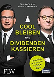 Werner H. Heussinger und Christian W. Röhl: Cool bleiben und Dividenden kassieren: Mit Aktien raus aus der Nullzins-Falle