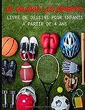 Je colorie les sports livre de dessins pour enfants à partir de 4 ans: Cahier de dessin pour enfants sur le thème du sport et des sportifs - découvrez ... sportives - livret pour garçon et fille