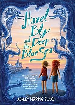 Hazel Bly and the Deep Blue Sea (English Edition) par [Ashley Herring Blake]