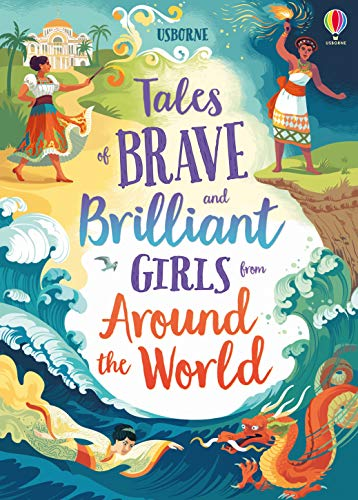 Tales of Brave and Brilliant Girls from Around the World (Illustrated Story...