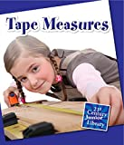 Tape Measures (21st Century Junior Library: Basic Tools) (English Edition)