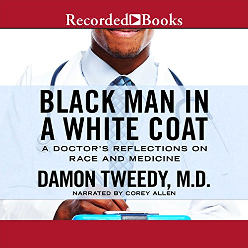 Black Man in a White Coat audiobook cover art