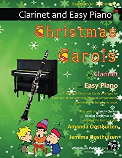 Christmas Carols for Clarinet and Easy Piano: 20 Traditional Christmas Carols arranged for Clarinet in B flat with easy Pi...