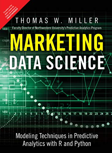 Marketing Data Science - Modeling Techniques in Predictive Analytics with R and Python