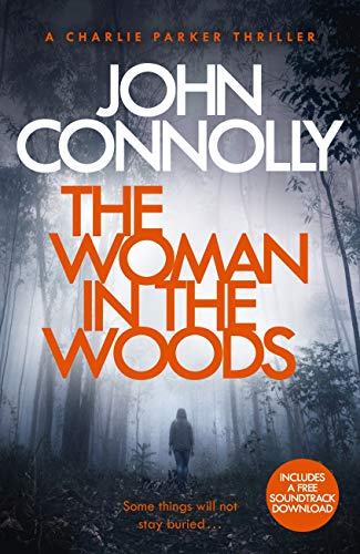The Woman in the Woods: A Charlie Parker Thriller: 16. From the No. 1 Bestselling Author of A Game of Ghosts (English Edition)