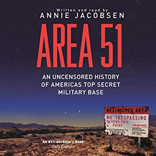 Area 51                   By:                                                                                                                                 Annie Jacobsen                               Narrated by:                                                                                                                                 Annie Jacobsen                      Length: 16 hrs and 10 mins     40 ratings     Overall 4.6