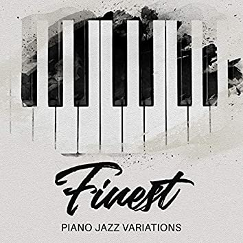 Finest Piano Jazz Variations: Relaxing Piano Music for Cafe, Bar & Restaurant, Easy Listening Jazz