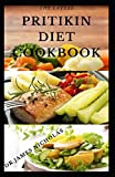 THE LATEST PRITIKIN DIET COOKBOOK: A Profound Guide For Weight Control and Healthy Living Following The Pritikin Program