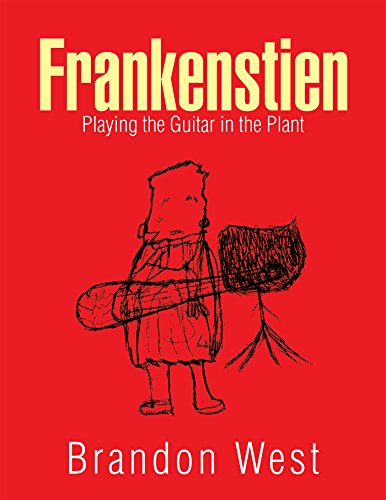 Frankenstien: Playing the Guitar in the Plant