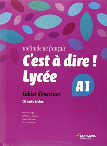 C'EST A DIRE LYCEE A1 EXERCICES + CD - 9788492729647