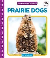 Prairie Dogs (Underground Animals)