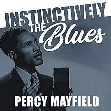Instinctively the Blues - Percy Mayfield