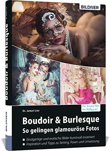 Boudoir & Burlesque: So gelingen glamouröse Fotos