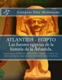 ATLANTIDA - EGIPTO . Las fuentes egipcias de la historia de la Atlantida.: Extractos de ATLANTIS - AEGYPTIUS CODEX . CLAVIS. Las fuentes primarias ... ... egipcias sobre la historia de la Atlantida.