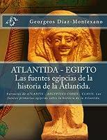 Atlántida - Egipto / Atlantis - Egypt: Las fuentes egipcias de la historia de la Atlántida / Egyptian sources of the history of Atlantis (Atlantologia Historico-cientifica)