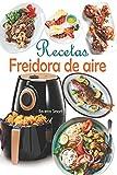 Recetas Freidora de aire: Disfruta de deliciosos y saludables recetas mediterráneas con un toque de...