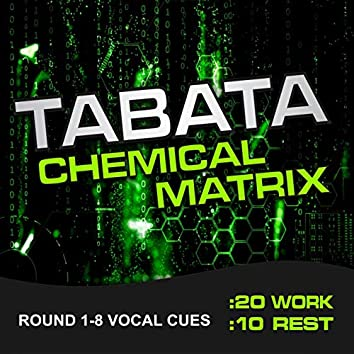 Tabata Chemical Matrix (20 / 10 Interval Workout, Round 1-8 Vocal Cues)