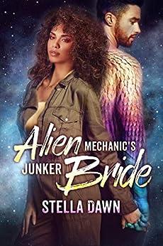Alien Mechanic's Junker Bride by [Stella Dawn]
