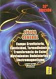 Física general. Campo gravitatorio, elasticidad, termodinámica, transferencia de calor, movimientos ondulatorios y electromagnetismo