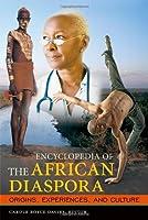 Encyclopedia of the African Diaspora: A Historical Encyclopedia