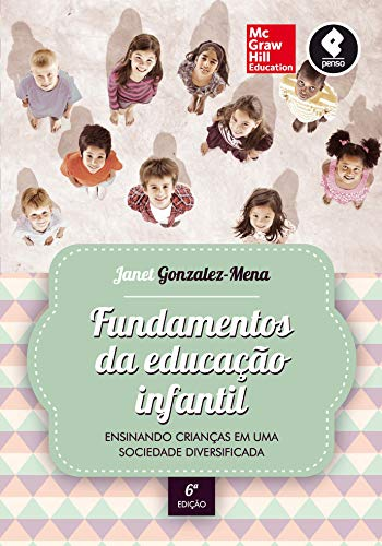 Fundamentos da Educação Infantil: Ensinando Crianças em uma Sociedade Diversificada