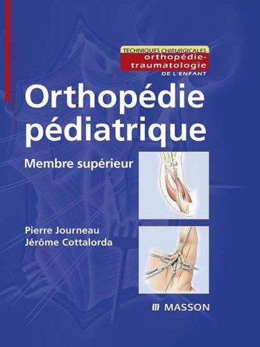 Orthopédie pédiatrique - Membre supérieur (Techniques chirurgicales) (French Edition)