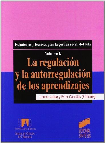 La regulación y la autorregulación de los aprendizajes: estrategias y técnicas para la gestión s