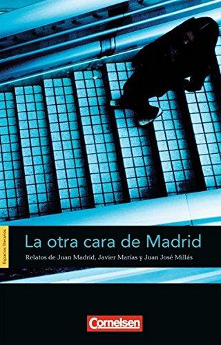 Espacios literarios - Lektüren in spanischer Sprache: Espacios literarios: La otra cara de Madrid. Relatos de Juan Madrid, Javier Marías y Juan José Millás (Lernmaterialien)