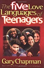 The Five Love Languages of Teenagers by Gary Chapman (2000-04-06)