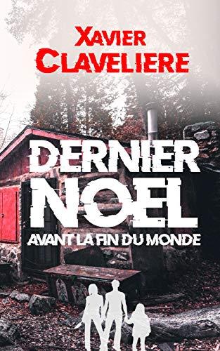 Dernier Noël avant la fin du monde (French Edition)