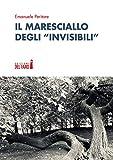 Il maresciallo degli «invisibili»