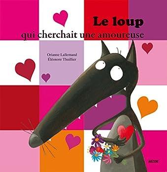 Le Loup Qui Cherchait Une Amoureuse - Book #3 of the Le Loup