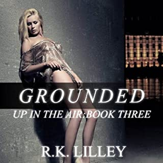 Grounded     Up in the Air, Volume 3              By:                                                                                                                                 R. K. Lilley                               Narrated by:                                                                                                                                 Elizabeth Powers                      Length: 12 hrs and 35 mins     1,460 ratings     Overall 4.6