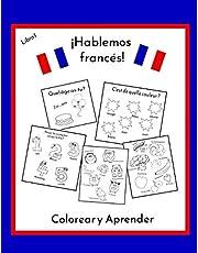 ¡Hablemos francés!: Libro de colorear bilingüe francés-español para niños, divertido libro de actividades educativas, preescolar, escuela primaria