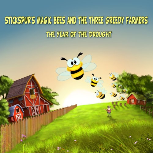 Stickspur's Magic Bees and The Three Greedy Farmers audiobook cover art