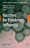 Vaccines for Pandemic Influenza (Current Topics in Microbiology and Immunology (333))