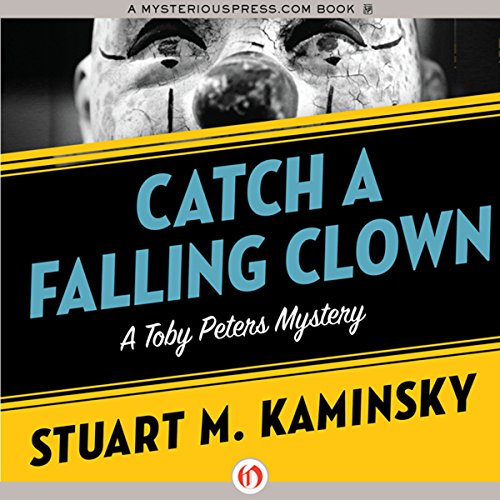 Catch a Falling Clown     A Toby Peters Mystery, Book 7              By:                                                                                                                                 Stuart M. Kaminsky                               Narrated by:                                                                                                                                 Jim Meskimen                      Length: 5 hrs and 54 mins     11 ratings     Overall 4.5