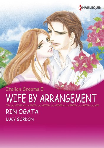 Wife by Arrangement: Harlequin comics (The Italian Grooms Book 1) (English Edition)