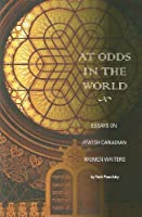 At Odds in the World: Essays on Jewish Canadian Women Writers