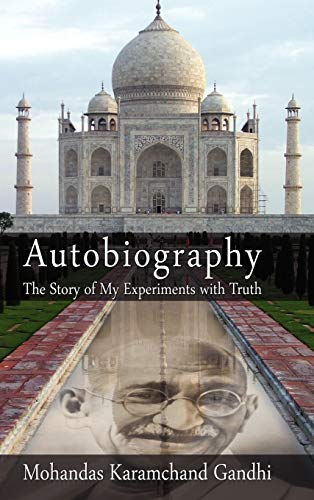 Autobiography: The Story of My Experiments with Truth