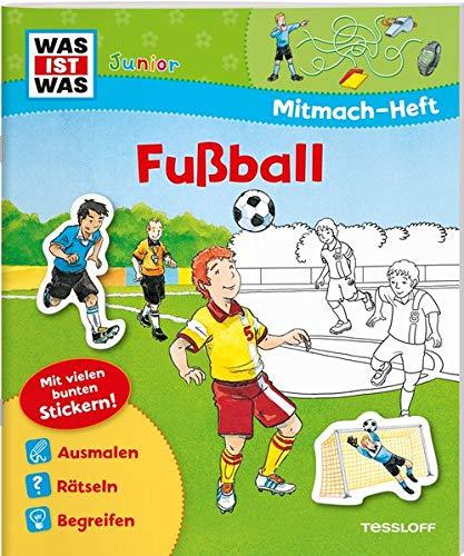 WAS IST WAS Junior Mitmach-Heft Fußball: Spiele, Rätsel, Sticker (WAS IST WAS Junior Mitmach-Hefte)