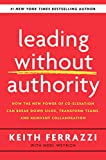 Leading Without Authority: How the New Power of Co-Elevation Can Break Down Silos, Transform Teams, and Reinvent Collaboration (English Edition)